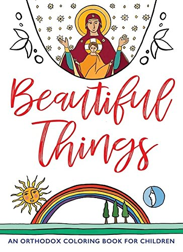 Beautiful Things: An Orthodox Coloring Book for Children pdf
