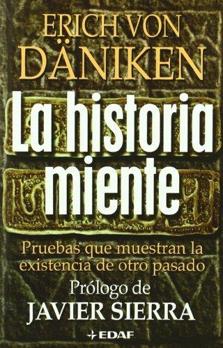 La historia miente (Mundo mágico y heterodoxo)
