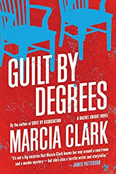 Guilt by Degrees (Rachel Knight Book 2) by [Clark, Marcia]