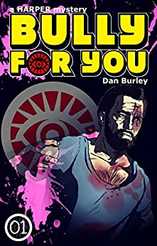 Bully For You: a HARPER mystery (HARPER mysteries Book 1) by [Burley, Dan]