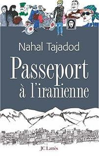 Passeport à l'iranienne : roman, Tajadod, Nahal