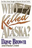Who Killed Alaska?, Dave Brown and Paula Crane, 0882820699
