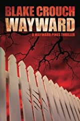 Wayward (The Wayward Pines Trilogy, Book 2) Kindle Edition