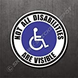 Not All Disabilities Are Visible Vinyl Decal Bumper Sticker Autism Awareness Disable Handicapped Sign