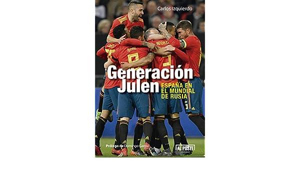 Generación Julen: España en el mundial de Rusia (Al Poste t. 60 ...
