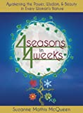 img - for 4 Seasons in 4 Weeks: Awakening the Power, Wisdom, and Beauty in Every Woman's Nature book / textbook / text book