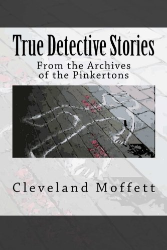 True Detective Stories: From the Archives of the Pinkertons