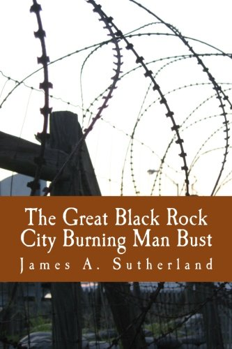 The Great Black Rock City Burning Man Bust: Choose Your Own Burn Adventure #3