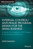 Internal Control/Anti-Fraud Program Design for the Small Business: A Guide for Companies NOT Subject to the Sarbanes-Oxley Act (Wiley Corporate F&A)