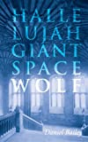 Hallelujah, Giant Space Wolf, Bailey, Daniel, 098510970X