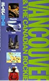 Vancouver and Canadian Rockies (AA Spiral Guides)