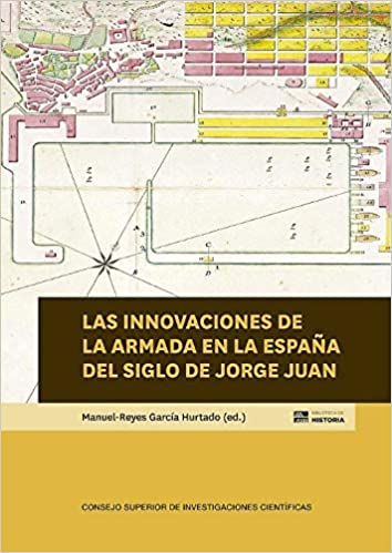 Las Innovaciones De La Armada En La España del Siglo De Jorge Juan: 94 Biblioteca de Historia: Amazon.es: García Hurtado, Manuel-Reyes: Libros