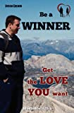 Be a WINNER - Get the LOVE YOU Want, Cosmin Avram, 1475255357