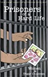img - for Prisoners of a Hard Life book / textbook / text book