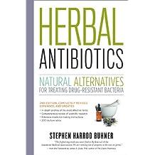 Herbal Antibiotics, 2nd Edition: Natural Alternatives for Treating Drug-resistant Bacteria