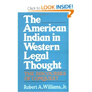 The American Indian in Western Legal Thought: The Discourses of Conquest Robert A. Williams