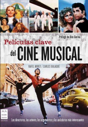 Descargar Libro Películas Clave Del Cine Musical: Los Directores, Los Actores, Los Argumentos Y Las Anécdotas Más Interesantes Rafel Miret