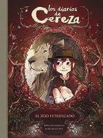 El Zoo Petrificado (Serie Los Diarios De Cereza