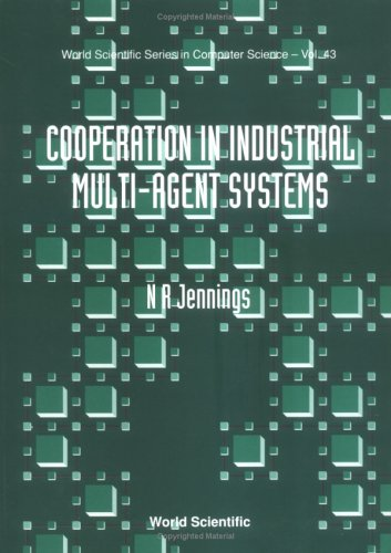Cooperation in Industrial Muti-Agent Systems (World Scientific Series in 20th Century Physics)