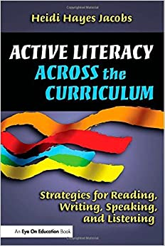 Book Active Literacy Across the Curriculum: Strategies for Reading, Writing, Speaking, and Listening by Heidi Hayes Jacobs (2006-03-31)