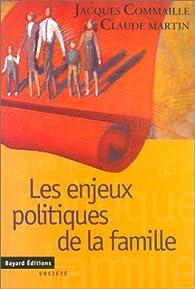 Enjeux politiques de la famille par Jacques Commaille