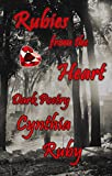 Rubies from the Heart: Dark Poetry