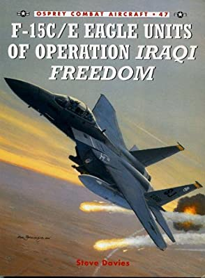 F-15C/E Eagle Units of operation Iraqi Freedom (Combat Aircraft)