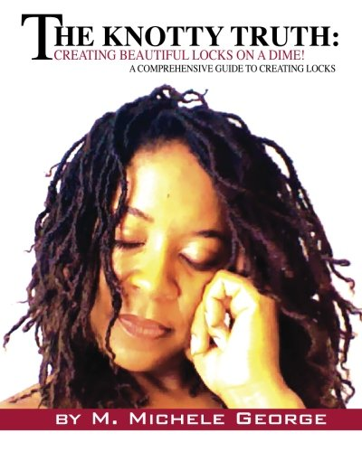 The Knotty Truth: Creating Beautiful Locks on a Dime!: A Comprehensive Guide to Creating Locks