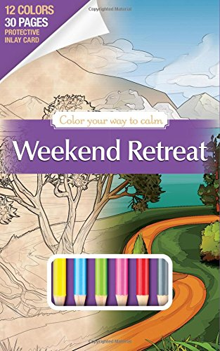 Download Weekend Retreat Adult Coloring Book Set With 12 Colored Pencils Included (Travel Size On The Go Coloring Book): Color Your Way To Calm ebook