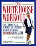 The White House Workout, Andrew Flach and Rosemarie Alfieri, 1578261333