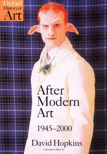 By David Hopkins - After Modern Art 1945-2000 (Oxford History of Art) (8/15/00)