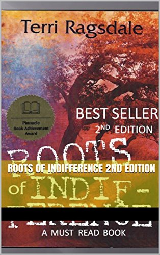 Book: Roots of Indifference 2nd Edition by Terri Ragsdale