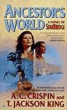 img - for StarBridge 6: Ancestor's World (Crispin, A. C., King, T. Jackson, Starbridge 6.) book / textbook / text book