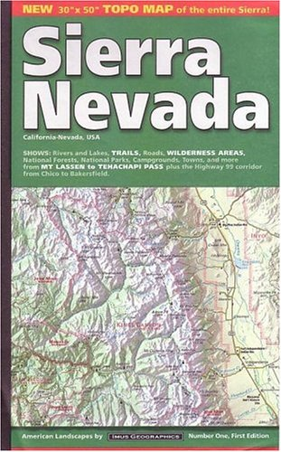 Sierra Nevada: Includes: Yosemite, Sequoia and Kings Canyon Nat'l Parks, Mount Whitney, Lake Tahoe, Gold Country, San Joaquin Valley,