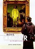Move Closer, John Armstrong, 0374105960
