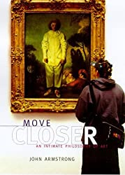 Move Closer: An Intimate Philosophy of Art (American)