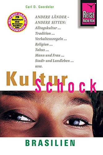 Reise Know-How KulturSchock Brasilien: Alltagskultur, Traditionen, Verhaltensregeln, ...