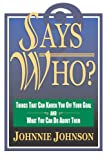 img - for Says Who?: Things That Can Knock You Off Your Goal And What You Can Do About Them book / textbook / text book