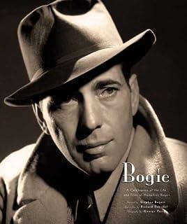 fb02114c Bogie: A Celebration of the Life and Films of Humphrey Bogart