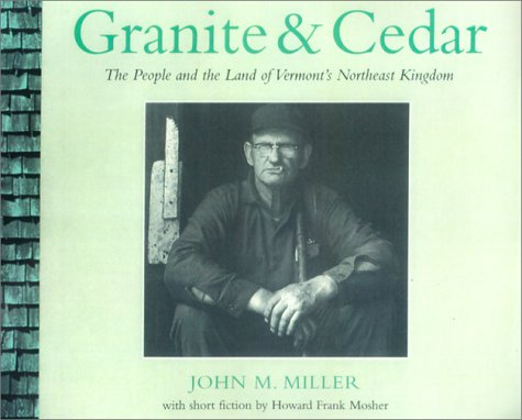 Granite and Cedar: The People and the Land of Vermont's Northeast Kingdom