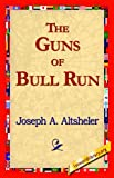 The Guns of Bull Run, Joseph A. Altsheler, 1421817772