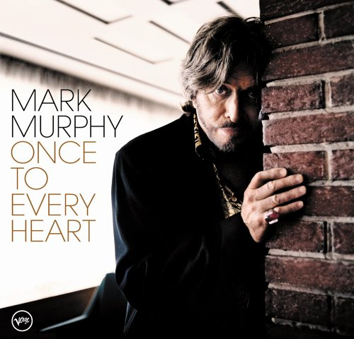Mark Murphy - Once To Every Heart