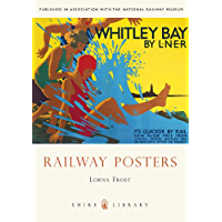 Railway Posters (Shire Library Book 658)