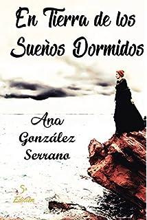 En tierra de los sueños dormidos: En tierra de los sueños dormidos (Spanish Edition