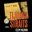 Tijuana Straits Audiobook by Kem Nunn Narrated by Yetta Gottesman