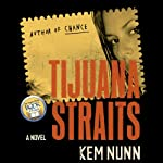 Tijuana Straits | Kem Nunn