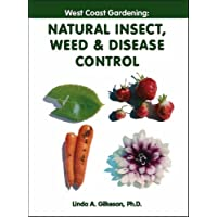 West Coast Gardening: Natural Insect, Weed & Disease Control