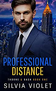 Professional Distance (Thorne and Dash Book 1) (English Edition)