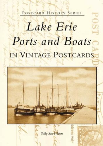 (Lake Erie Ports and Boats In Vintage Postcards (Postcard History))