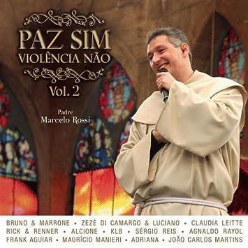 PADRE ROSSI NO BAIXAR PAZ 1 CD SIM VIOLENCIA MARCELO